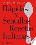 Rápidas y Sencillas Recetas Italianas (The Silver Spoon Quick and Easy Italian) (Spanish Edition)