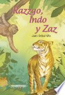 Razzgo, Indo y Zaz