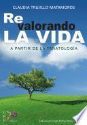 Re valorando la vida a partir de la tanatología