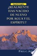 ¿REALMENTE HAS NACIDO DE NUEVO POR AGUA Y EL ESPÍRITU? - Have you truly been born again of water and the Spirit?
