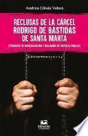 Reclusas de la Cárcel Rodrigo de Bastidas de Santa Marta. Etnografía de resocialización y realidades de políticas públicas