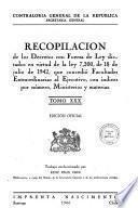 Recopilación de los decretos con fuerza de ley dictados en virtud de la ley 7,200, de 18 de julio de 1942, que concedió facultades extraordinarias al Ejecutivo con índices por número, ministerios y materias,