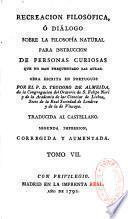 Recreacion filosófica, ó Diálogo sobre la filosofía natural para instruccion de personas curiosas...
