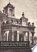 Recuerdos de un viaje á Santiago de Galicia