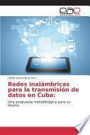 Redes inalámbricas para la transmisión de datos en Cuba:
