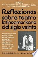 Reflexiones sobre teatro latinoamericano del siglo veinte