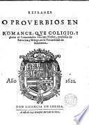 Refranes o Proverbios en romance, que cogió y glesó el Comendador ---