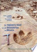 Registro fósil de los dinosaurios de México