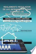 Reglamento Regulador de las Infraestructuras Comunes de Telecomunicaciones. Disposiciones y normas comentadas