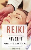 Reiki Nivel 1 : manuel de 1er grado de Reiki