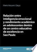 Relación entre inteligencia emocional y rendimiento académico en adolescentes dentro de un centro educativo de excelencia en Sao Paulo