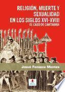 Religión, muerte y sexualidad en los siglos XVI-XVIII