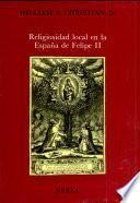 Religiosidad local en la España de Felipe II