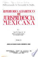 Repertorio alfabético de jurisprudencia mexicana