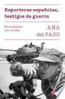 Reporteras españolas, testigos de guerra.