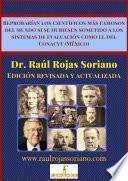 Reprobarían los científicos más famosos del mundo si se hubiesen sometido a los sistemas de evaluación como el del Conacyt (México)