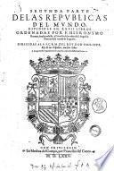 Republicas del mundo diuididas en 27 libros. Ordenadas por Hieronymo Roman, frayle professo, y Cronista de la orden de S. Augustin