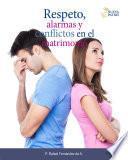 Respeto alarmas y conflictos en el matrimonio