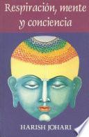 Respiración, mente, y conciencia