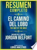 Resumen Completo: El Camino Del Lobo (The Way Of The Wolf) - Basado En El Libro De Jordan Belfort