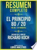 Resumen Completo: El Principio 80/20 (The 80 / 20 Principle) - Basado En El Libro De Richard Koch