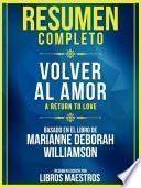 Resumen Completo: Volver Al Amor (A Return To Love)