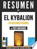 Resumen De El Kybalion: Los Misterios De Hermes - De Tres Iniciados