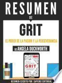Resumen De Grit: El Poder De La Pasion Y La Perseverancia - De Angela Duckworth