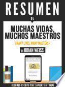 Resumen De Muchas Vidas, Muchos Maestros (Many Lives, Many Masters) - De Brian Weiss
