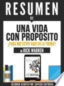 Resumen De Una Vida Con Proposito: Para Que Estoy Aqui En La Tierra? - De Rick Warren