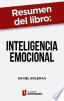 Resumen del libro Inteligencia Emocional de Daniel Goleman