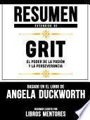 Resumen Extendido De Grit: El Poder De La Pasion Y La Perseverancia - Basado En El Libro De Angela Duckworth