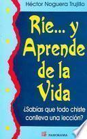 Rie... Y Aprende De La Vida-todo Chistes Con Lleva Una Leccion/smile... And Learn From Life Every Has A Life Lesson