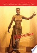 Rita Montero, memorias de piel morena