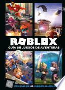 Roblox Gua de juegos de aventuras/ Roblox Adventure Game Guide