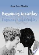 Romances inciertos, caminos imborrables