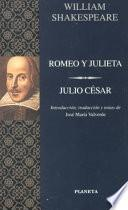 Romeo y Julieta ; Julio César