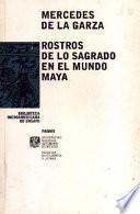Rostros de lo sagrado en el mundo maya