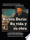Ruben Dario: Su Vida y su Obra