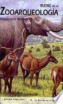 Rutas de la zooarqueologa / Roads of Zooarchaeology