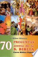 S -70 PREGUNTAS SOBRE LA BIBLIA