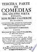 """""""... Parte De"""" Comedias Del Celebre Poeta Español, Don Pedro Calderon De La Barca"""