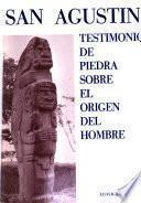 San Agustín, testimonio de piedra sobre el origen del hombre