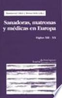 Sanadoras, matronas y médicas en Europa, siglos XII-XX