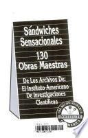 Sandwiches Sensacionales 130 Obras Maestras De Los Archivos De