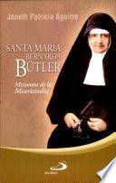 Santa Maria Bernarda Butler: Misionera de la Misericordia