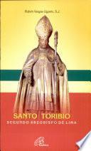 Santo Toribio Segundo Arzobispo de Lima