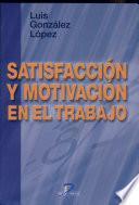 Satisfacción y motivación en el trabajo
