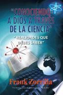"""""""Conociendo a Dios a través de la Ciencia"""""""