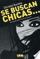 Se Buscan Chicas: Una Novela Sobre La Trata de Jóvenes / Girls Wanted